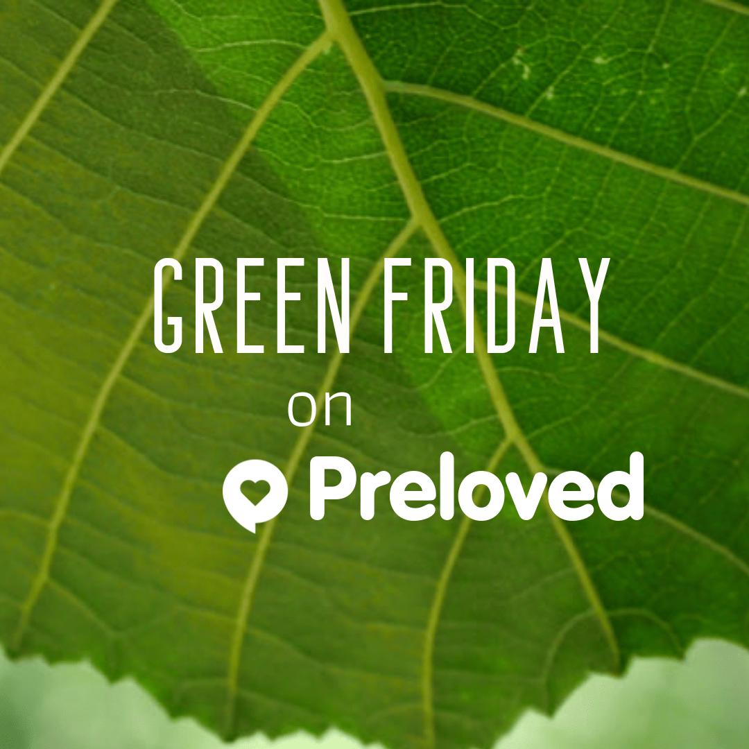 Green Friday on Preloved