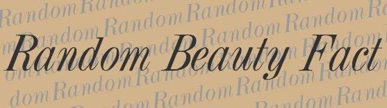 Random Beauty Fact