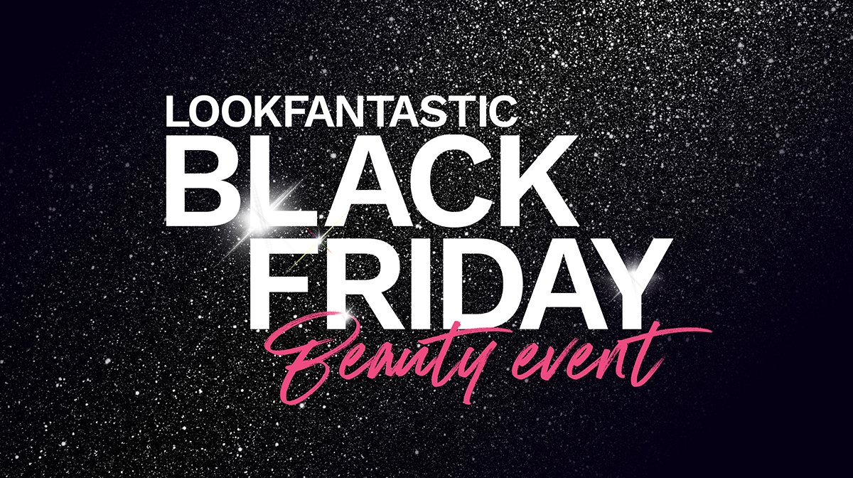 The LOOKFANTASTIC Black Friday 2020 Sneak Peek…