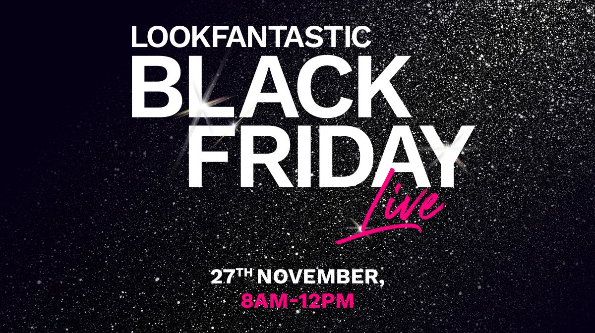 LOOKFANTASTIC Black Friday Live 2020: What's in store?