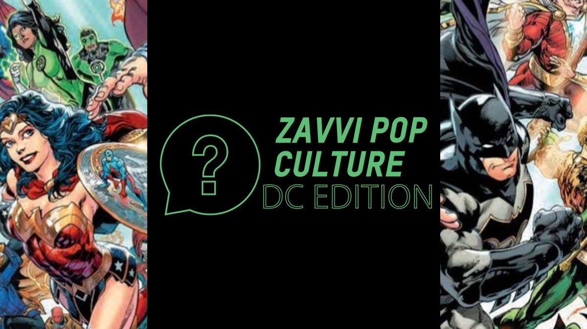 The Zavvi Pop Culture Quiz #4 - DC Edition