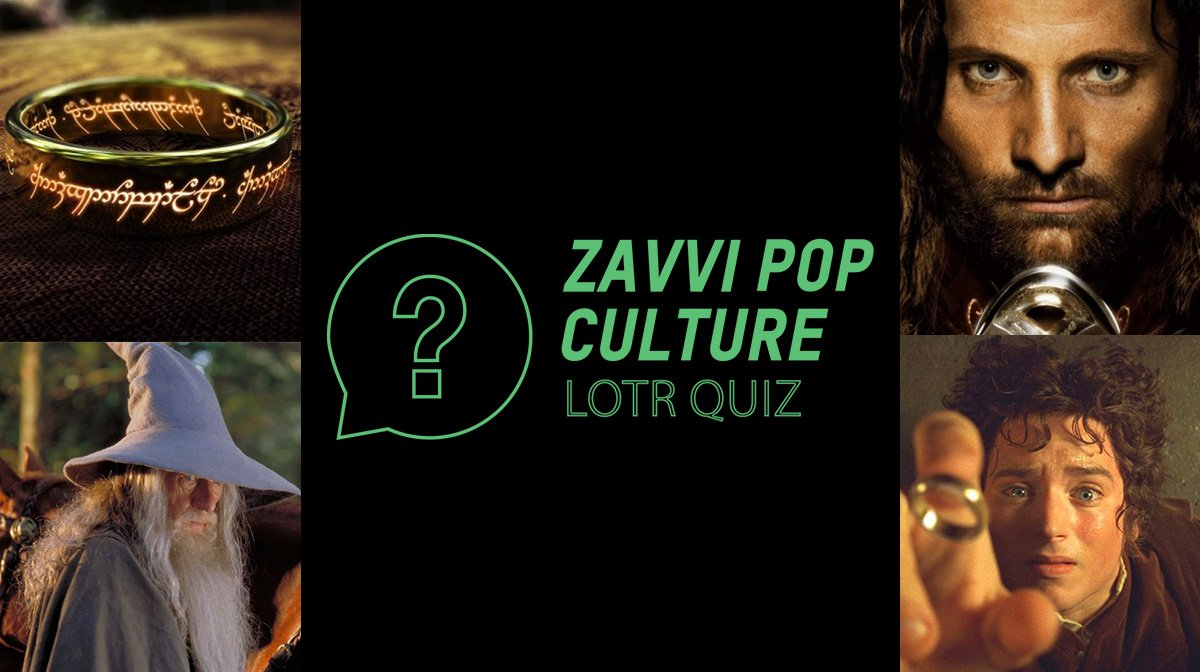 The Zavvi Pop Culture Quiz #35 - Lord Of The Rings Edition