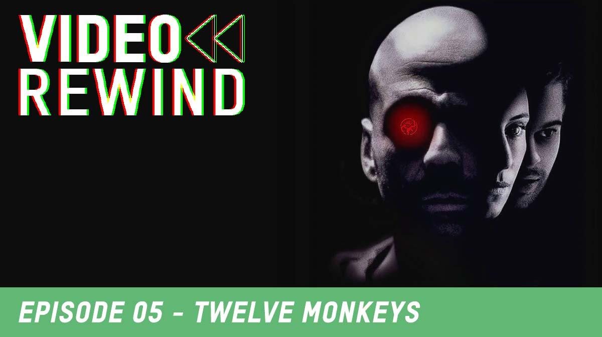 Zavvi's Video Rewind Podcast: Episode 5 - 12 Monkeys