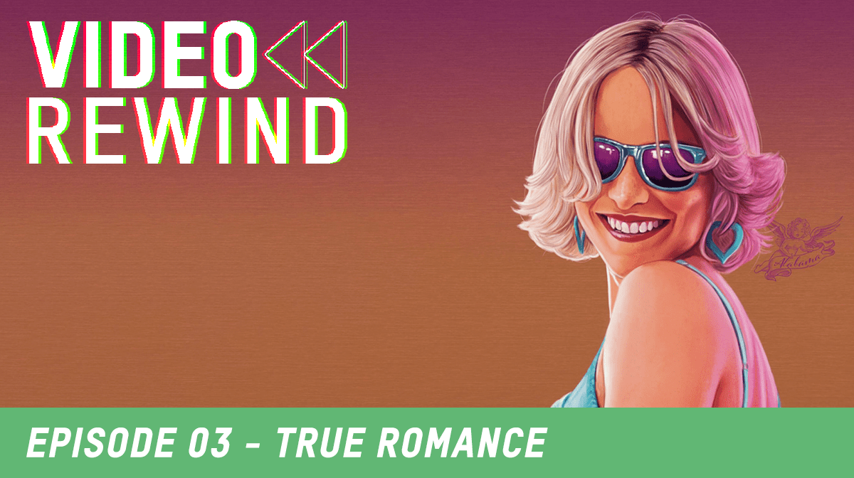 Zavvi's Video Rewind Podcast: Episode 3 - True Romance