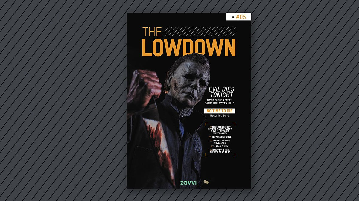 The Lowdown Issue #5: Halloween Kills, No Time To Die, Dune And More