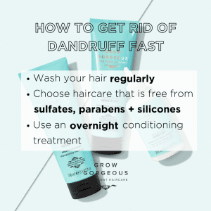 Grow Gorgeous Sensitive Shampoo, Conditioner and Overnight Mask with text overlay tips for how to get rid of dandruff fast