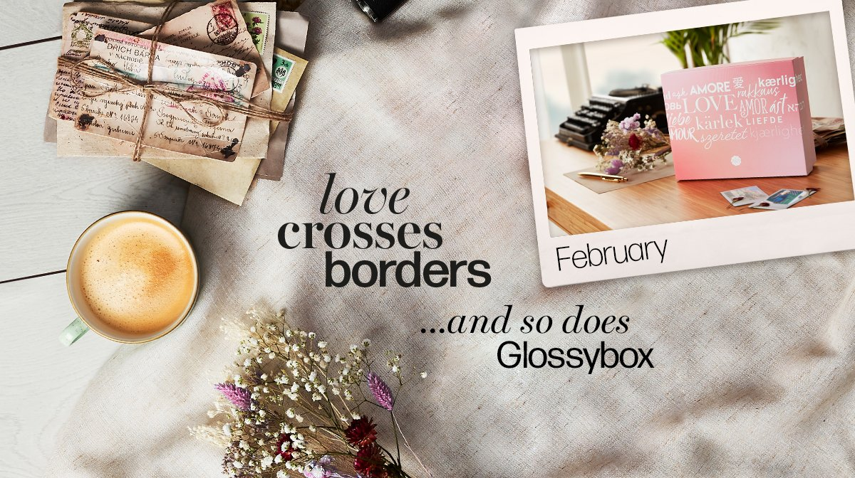 The Story Behind The February 'Love Crosses Borders' GLOSSYBOX