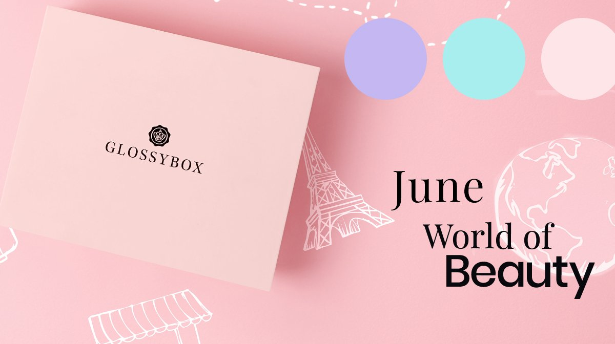 The Story Behind The June 'World Of Beauty' GLOSSYBOX