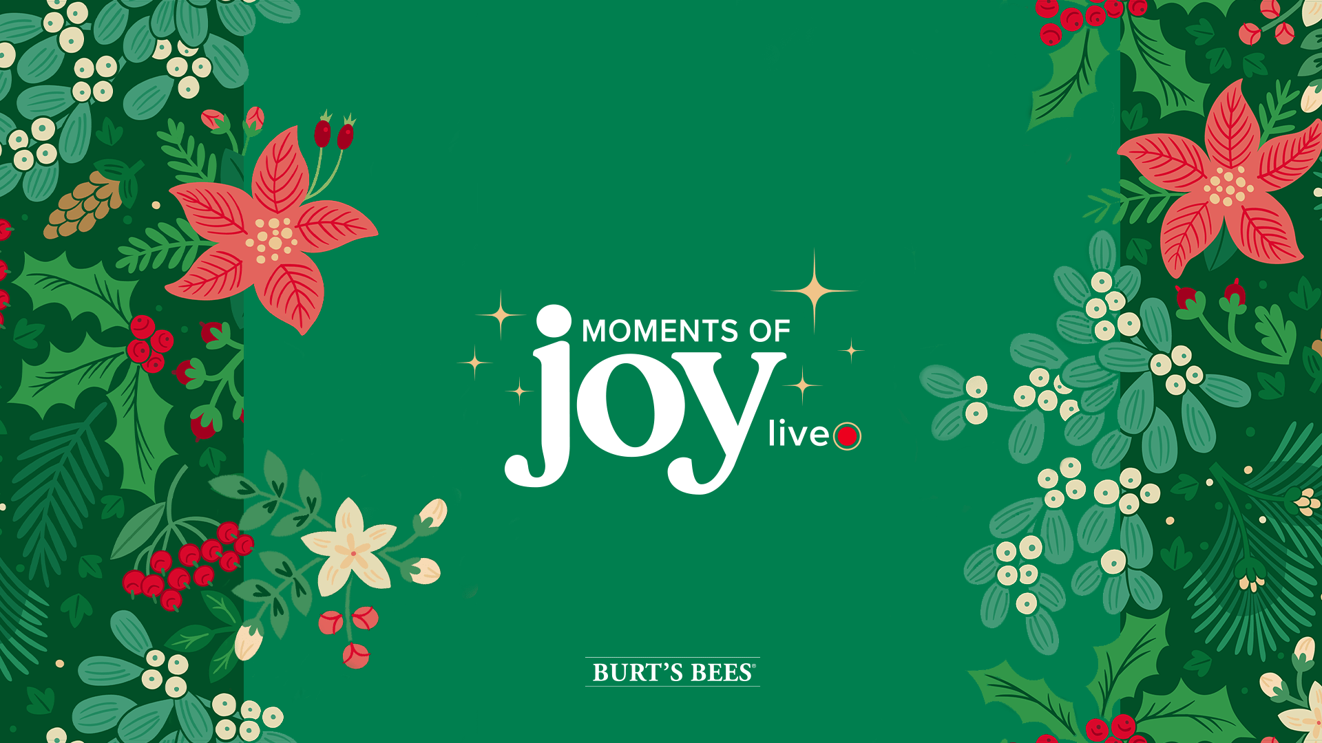 Enjoy Moments Of Joy With Burt's Bees!