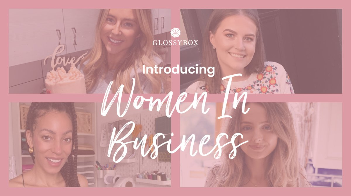 GLOSSYBOX's Women In Business Series Continues…!