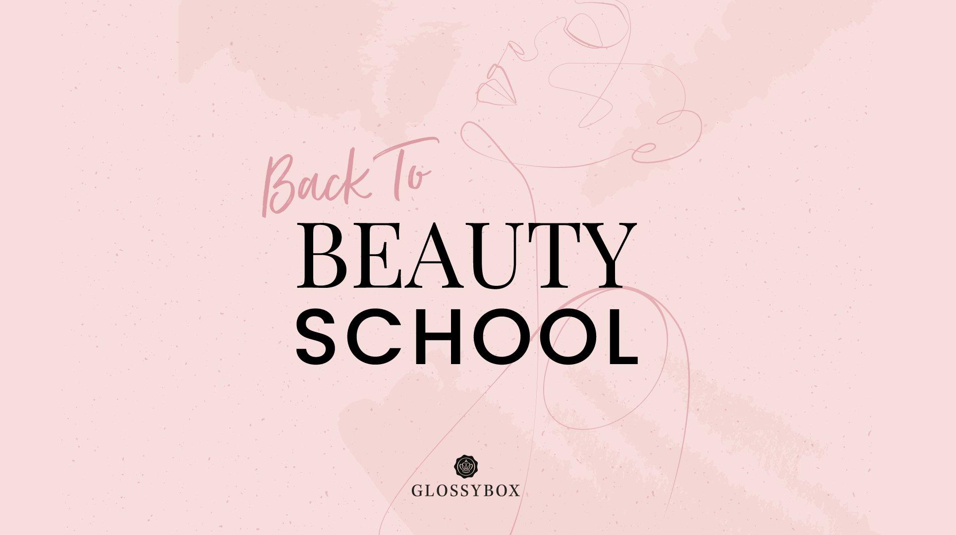 back-to-beauty-school-glossybox