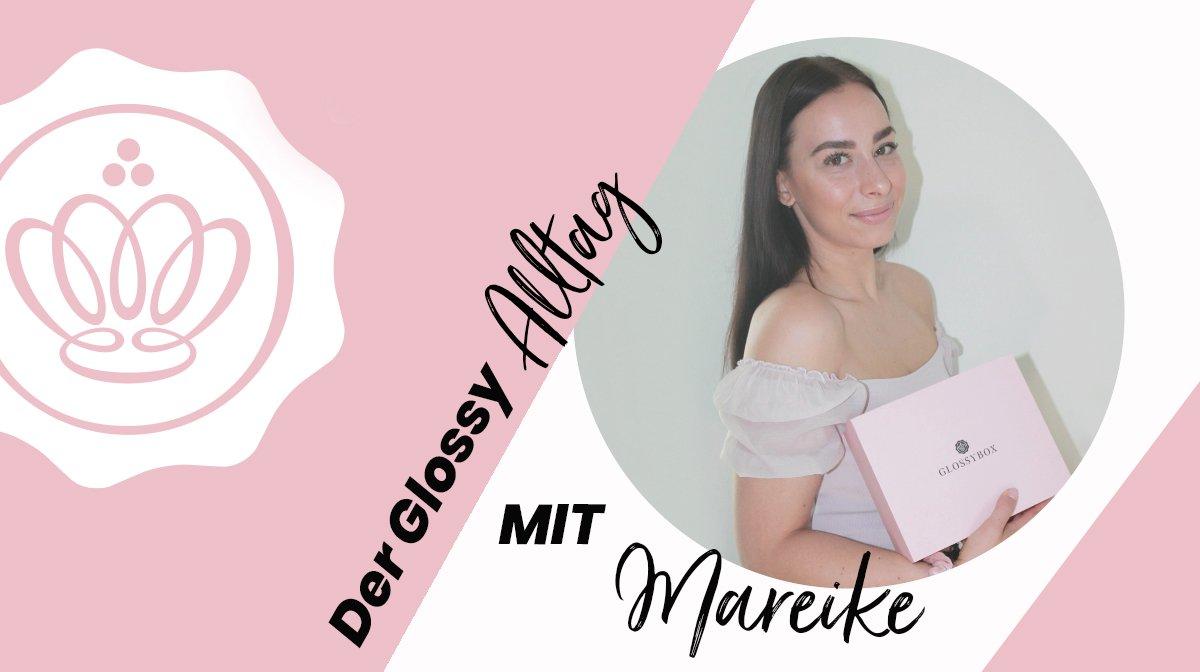 Willkommen im Gloffice: Der Glossy Alltag mit Mareike