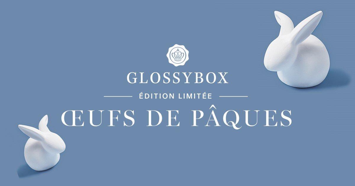 Les œufs de Pâques GLOSSYBOX 2020 - les produits révélés