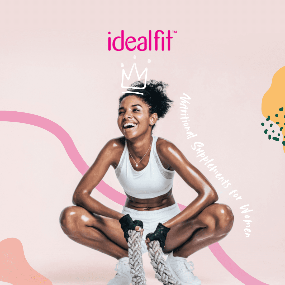 Why IdealFit is FIT for a Queen: Nutritional Supplements for Women