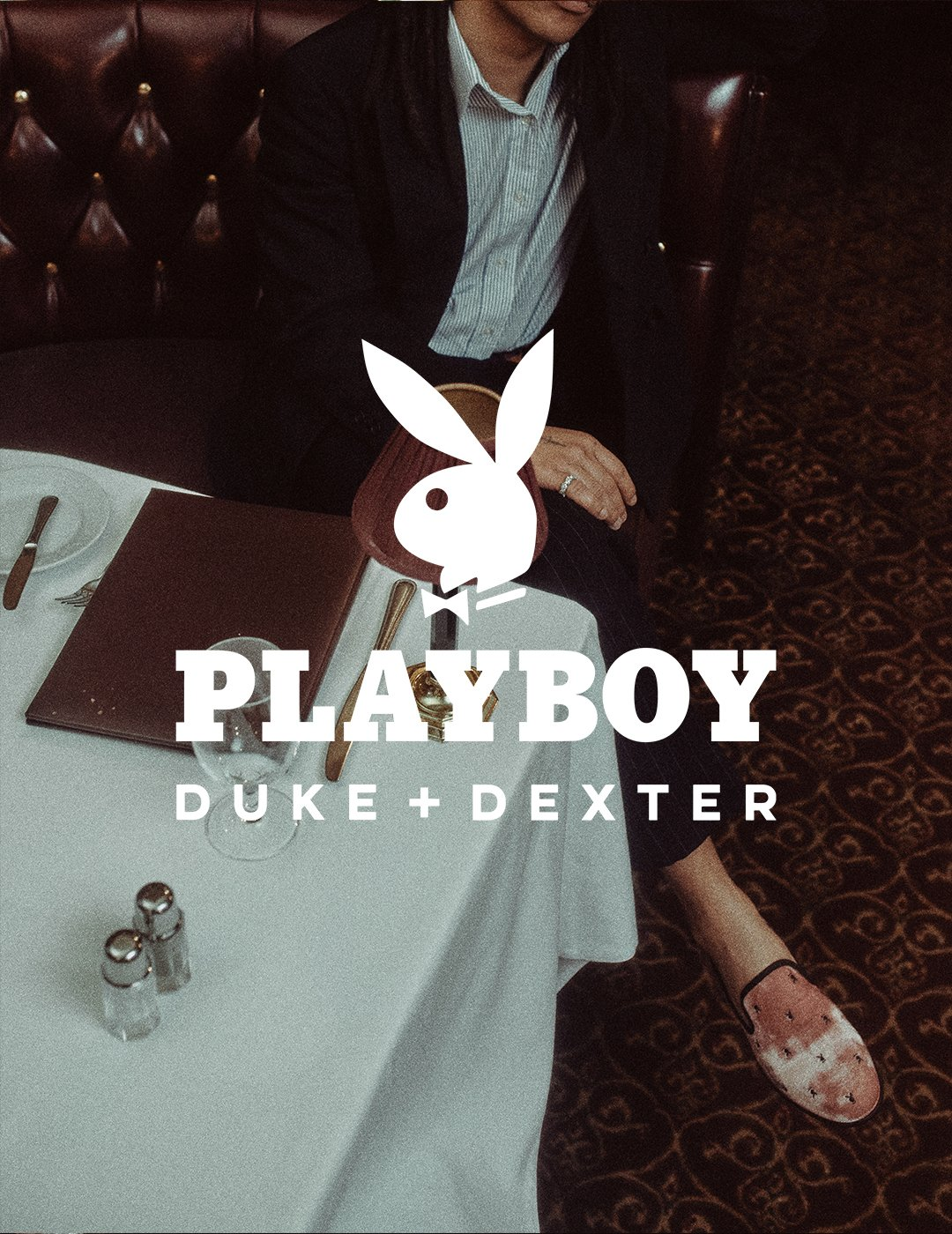 Duke+Dexter x Playboy Campaign