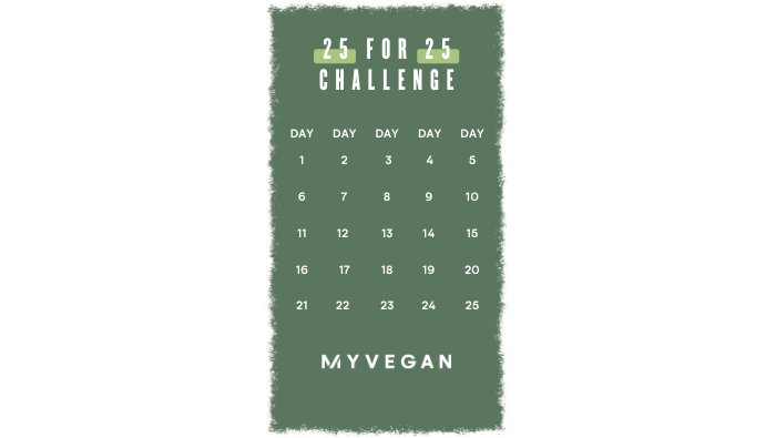 Myvegan 25 for 25 Challenge