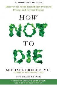 How Not to Die | Dr Michael Greger