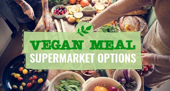 Vegan Meal Supermarket Options