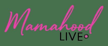 mamahood live