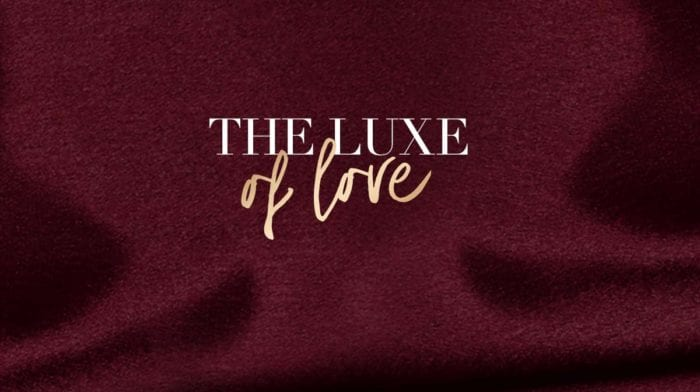 The Luxe of Love: Your Perfect Valentine's Day