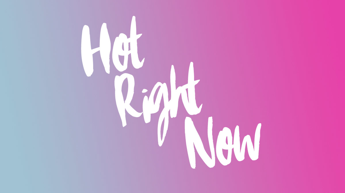 Hot Right Now : January