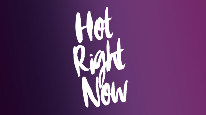 Hot Right Now : February