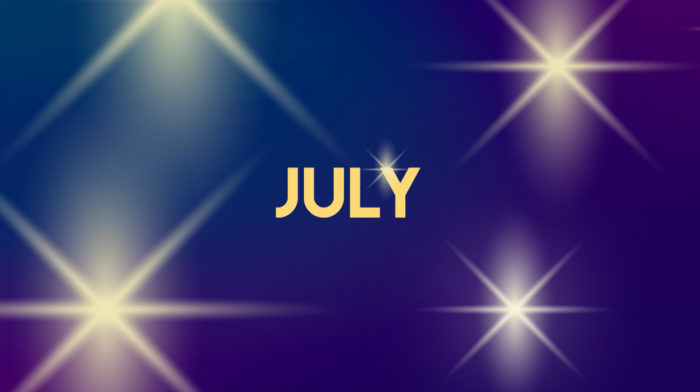 YOUR JULY 2018 HOROSCOPE