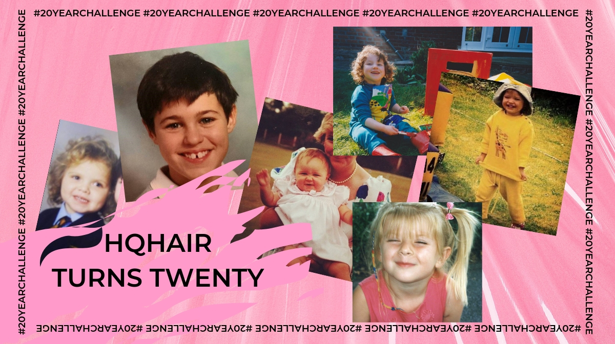 #20YEARCHALLENGE | HQHAIR TURNS TWENTY!