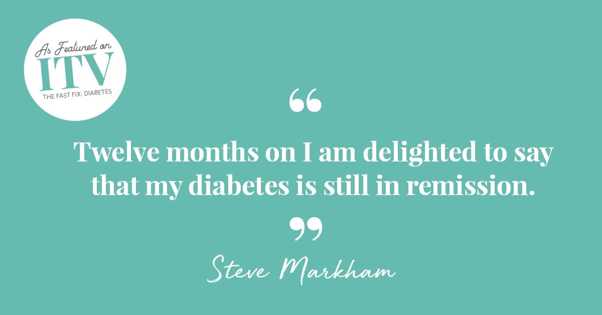 Quote from Steve, a Fast Fix Participant, about sending his diabetes into remission