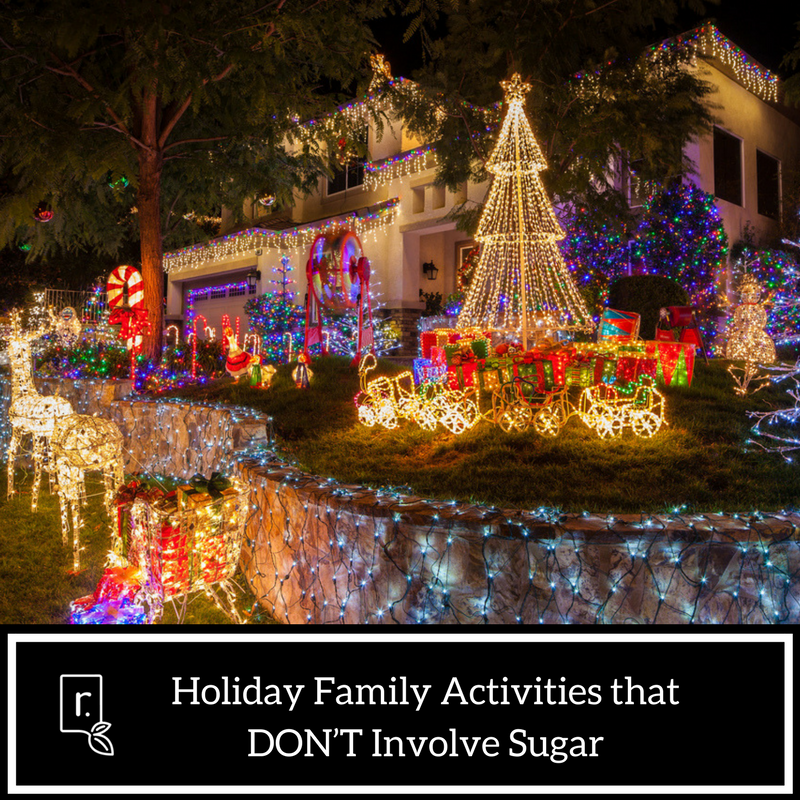 Holiday Family Activities that DON'T involve sugar (2)