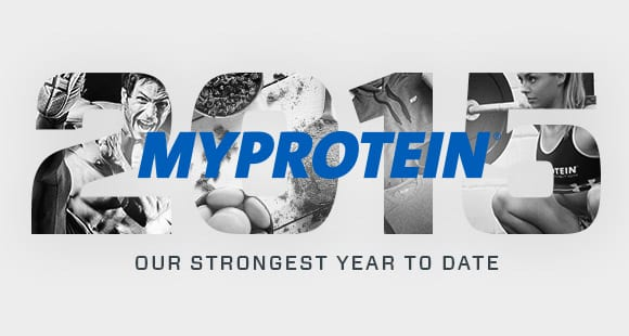 MYPROTEIN 2015 | Our Strongest Year To Date