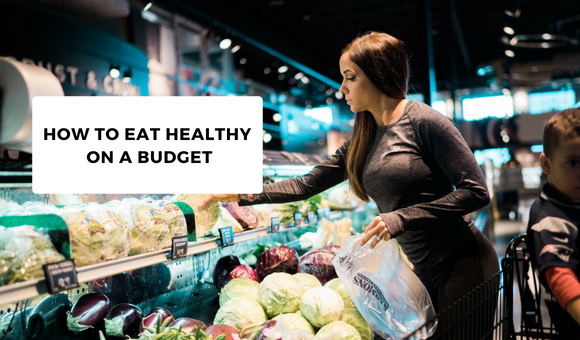How to Eat Healthy on a Budget – Sneaky Supermarket Swaps