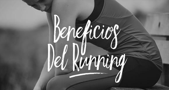 Principales Beneficios del Running | Todo lo que Necesitas Saber