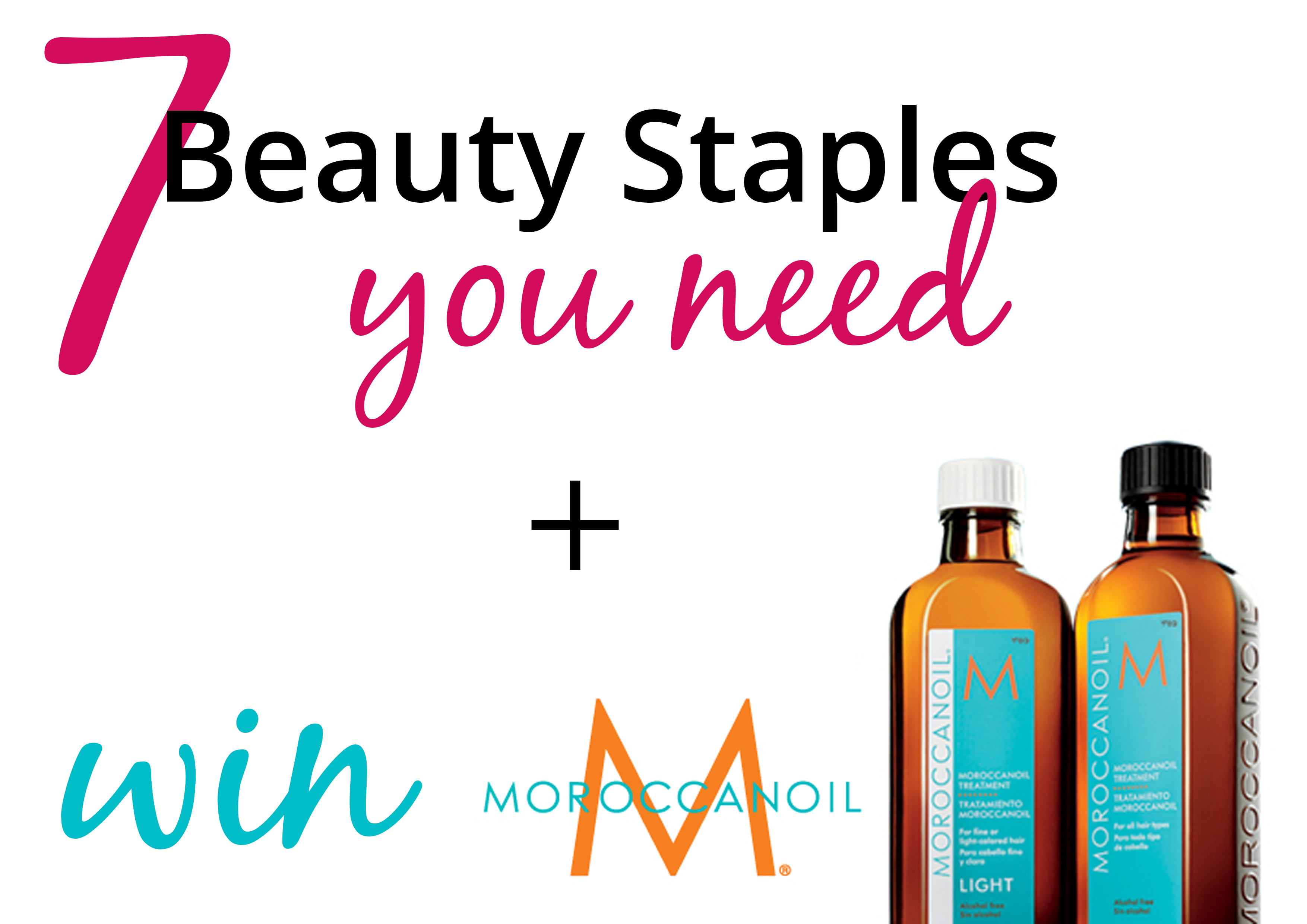 7 Beauty Staples You Should Be Using + WIN Moroccanoil Treatment