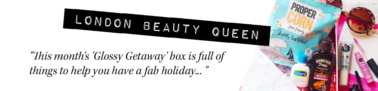glossybox-May-2016-blogger-reviews-london-beauty-queen