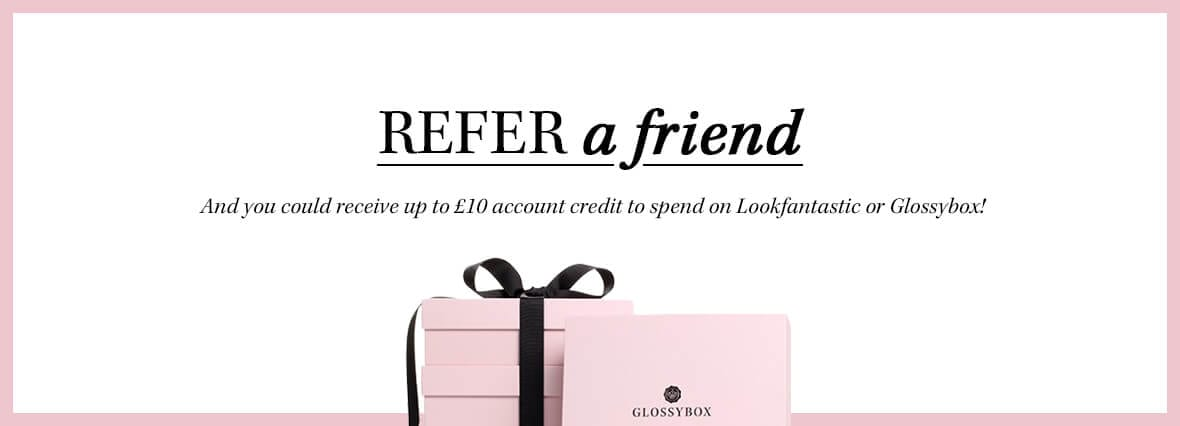 Refer a friend to GLOSSYBOX