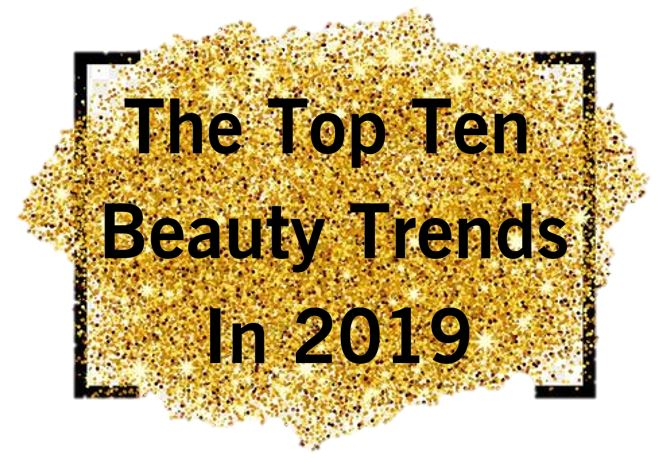 The Top Ten Beauty Trends In 2019: Pinterest's Predictions