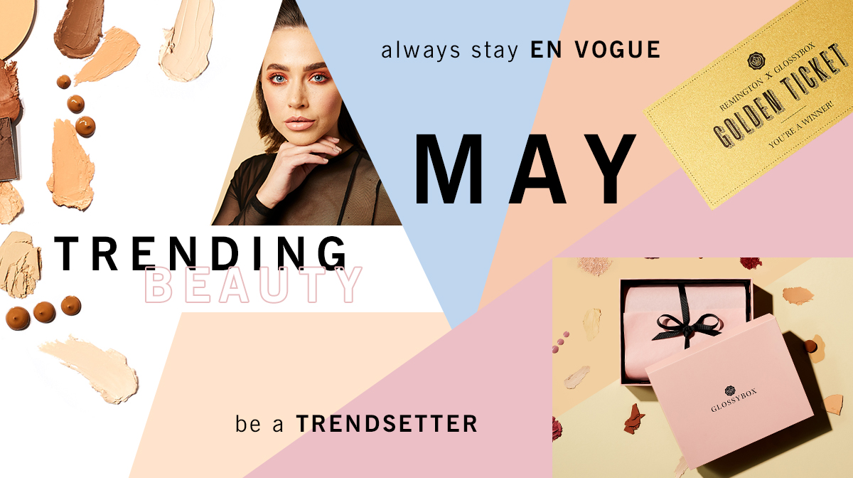 The Story Behind Our May 'Trending Beauty' Edit