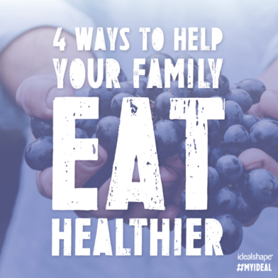 4 Strategies to Help Your Family Eat Healthier