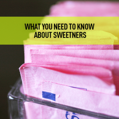 Updated: What You NEED to Know About Artificial Sweeteners