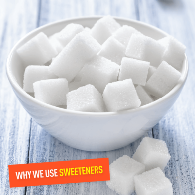 Why We Use the Sweeteners We Do