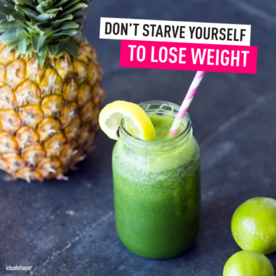 Don't Starve Yourself to Lose Weight!
