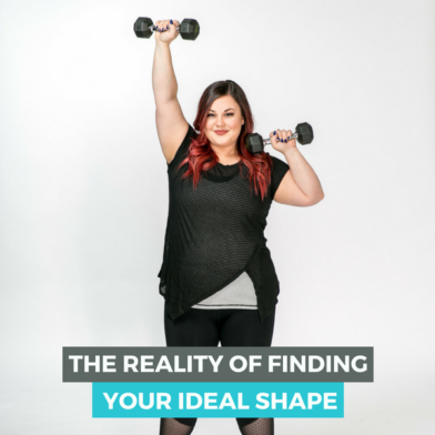 The Reality of Finding Your Ideal Shape