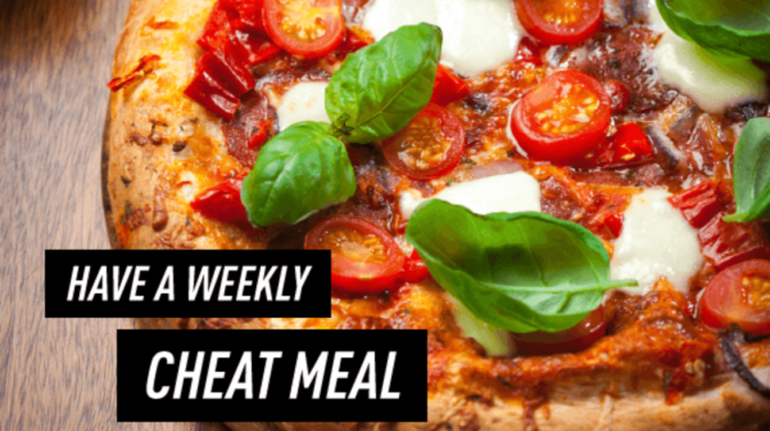 Nutrition Challenge 4: Have a Weekly Cheat Meal