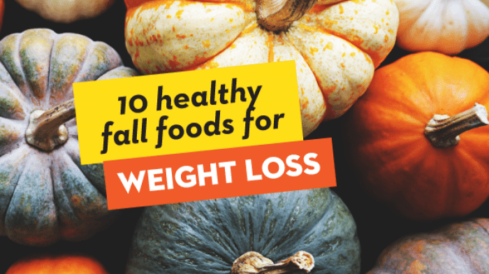 10 Healthy Fall Foods to Chow Down On and Still Lose Weight