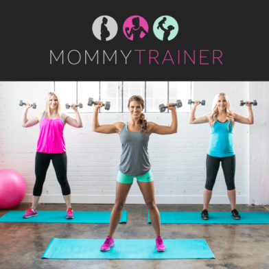 Lose That Baby Weight (or Even Prevent It!) with Mommy Trainer
