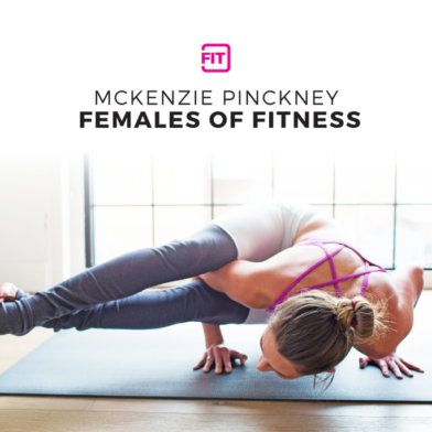 Females Of Fitness - McKenzie Pinckney