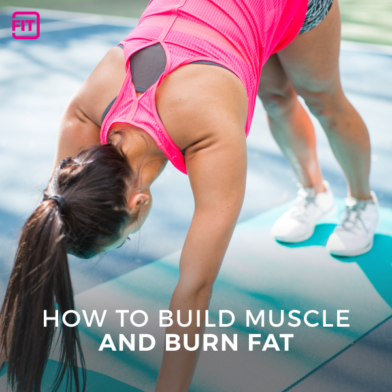 How To Build Muscle And Burn Fat