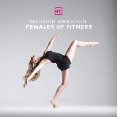 Females Of Fitness - Madison Wheadon