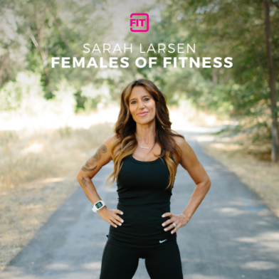 Females of Fitness - Sarah Larsen